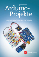 Arduino-Projekte - 25 Bastelprojekte für Maker ...