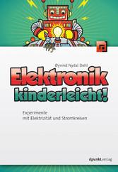 Elektronik kinderleicht! - Experimente mit Elek...