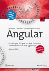Angular - Grundlagen, fortgeschrittene Techniken und Best Practices mit TypeScript - ab Angular 4, inklusive NativeScript und Redux