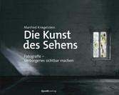 Die Kunst des Sehens - Fotografie - Verborgenes...