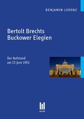Bertolt Brechts Buckower Elegien - Der Aufstand...