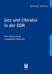 Jazz und Literatur in der DDR - Eine Untersuchu...