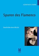 Spuren des Flamenco - Geschichte einer Afición
