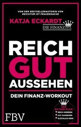Reich gut aussehen - Dein Finanz-Workout - Der ...
