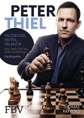 Peter Thiel - Facebook, PayPal, Palantir - Wie ...