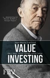 Value Investing - Mein Weg, meine Erfolge, mein...