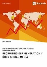 Recruiting der Generation Y über Social Media -...