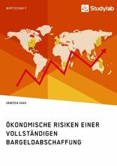 Ökonomische Risiken einer vollständigen Bargeld...