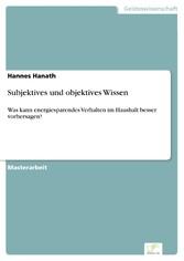 Subjektives und objektives Wissen - Was kann en...