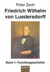 Friedrich Wilhelm von Luedersdorff (Band 1) - F...