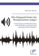 Wie Hörgewohnheiten die Musikproduktion prägen....