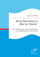 Azubi-Recruiting im War for Talents. Herausford...