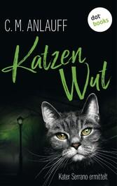 Katzenwut - Kater Serrano ermittelt