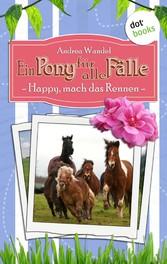 Ein Pony für alle Fälle - Sechster Roman: Happy...