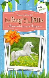 Ein Pony für alle Fälle - Siebter Roman: Riesen...