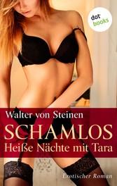 Schamlos - Heiße Nächte mit Tara - Erotischer R...