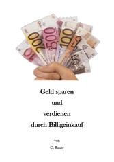 Geld sparen und verdienen durch Billigeinkauf
