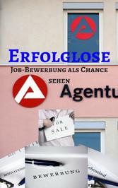 Erfolglose Job-Bewerbung - Job Bewerbung als Ch...