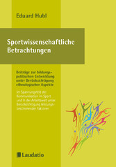 Sportwissenschaftliche Betrachtungen Beiträge z...