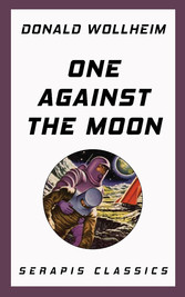 One Against the Moon (Serapis Classics)