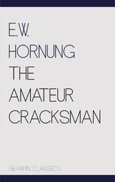 The Amateur Cracksman (Serapis Classics)