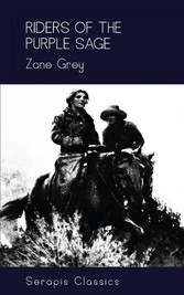 Riders of the Purple Sage (Serapis Classics)