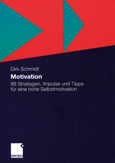 Motivation - 88 Strategien, Impulse und Tipps f...