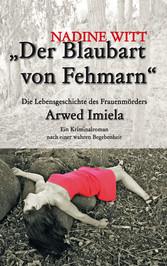 Der Blaubart von Fehmarn - Die Lebensgeschichte...