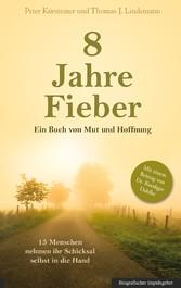 8 Jahre Fieber - Ein Buch von Mut und Hoffnung