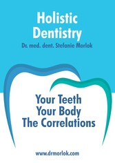 Holistic Dentistry. - Your Teeth. Your Body. Th...