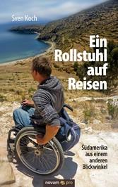 Ein Rollstuhl auf Reisen - Südamerika aus einem...