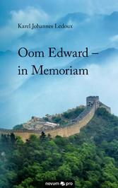 Oom Edward - in Memoriam