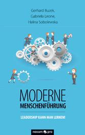 Moderne Menschenführung - Leadership kann man l...