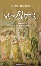 Venusberge - Gottesfrauen, Verführung und Macht