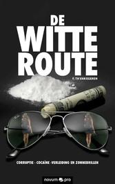 De witte route - Corruptie - Cocaine - Verleidu...
