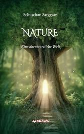 Nature - Eine abenteuerliche Welt