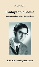 Plädoyer für Poesie - Aus dem Leben eines Roman...