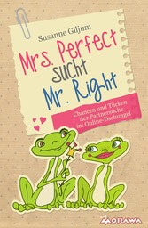 Mrs. Perfect sucht Mr. Right - Chancen und Tück...