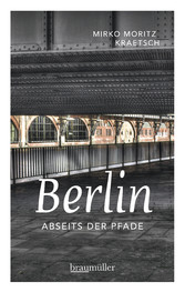 Berlin abseits der Pfade - Eine etwas andere Re...