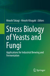 Stress Biology of Yeasts and Fungi - Applications for Industrial  bei Ciando - eBooks