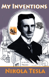 My Inventions - [Illustrated & Biography Added]