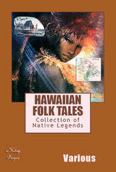 Hawaiian Folk Tales - Collection of Native Legends