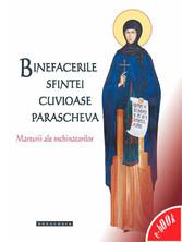 Binefacerile Sfintei Cuvioase Parascheva. M?rturii ale închin?torilor