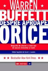 Warren Buffett despre aproape orice. Biografia ...