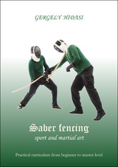 Saber fencing, sport and martial art - Practial...