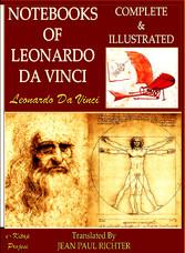 Notebooks of Leonardo Da Vinci - Complete & Ill...
