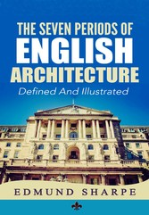 The Seven Periods of English Architecture - Def...