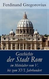 Geschichte der Stadt Rom im Mittelalter vom V. ...