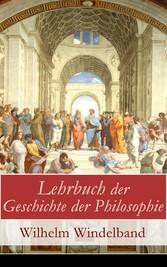 Lehrbuch der Geschichte der Philosophie (Vollst...