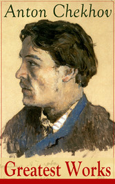 Greatest Works of Anton Chekhov - Plays, Short Stories, Novel and A Biography (Including The Steppe, Ward No. 6, Uncle Vanya, The Cherry Orchard, Three Sisters, On Trial, The Darling, The Bet, Vanka, After the Theatre and many more)